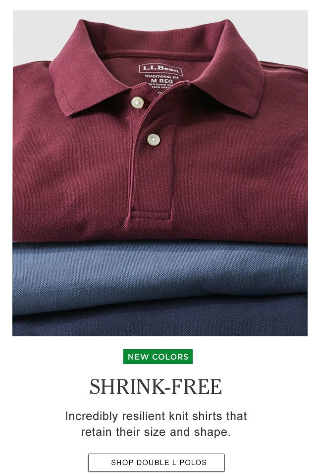 Shrink-Free. Incredibly resilient knit shirts that retain their size and shape.