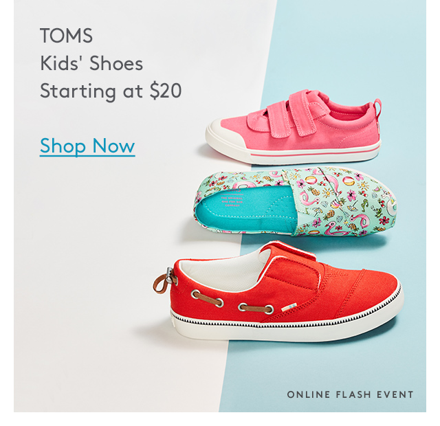 TOMS | Kids' Shoes | Starting at $20 | Shop Now | Online Flash Event