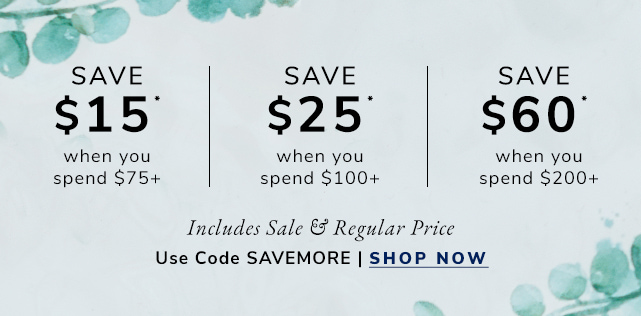 Save up to sixty dollars off on sale and regular price when you use code SAVEMORE