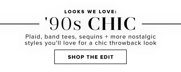 Looks We Love: '90s Chic. Plaid, band tees, sequins + more nostalgic styles you'll love for a chic throwback look, Shop The Edit.