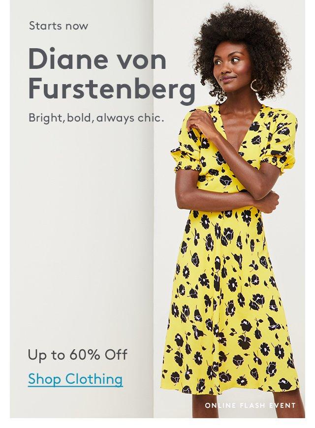 Starts now   Diane von Furstenberg   Bright, bold, always chic.   Up to 60% Off   Shop Clothing   Online Flash Event