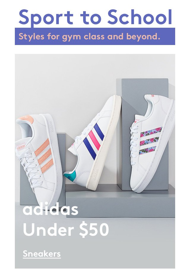 Sport to School | Styles for gym class and beyond. | adidas Under $50 | Sneakers