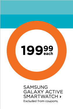 $199.99 each, Samsung Galaxy Active smartwatch, Excluded from coupons.