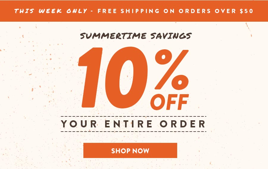 10% Off Your Entire Order - Shop Now