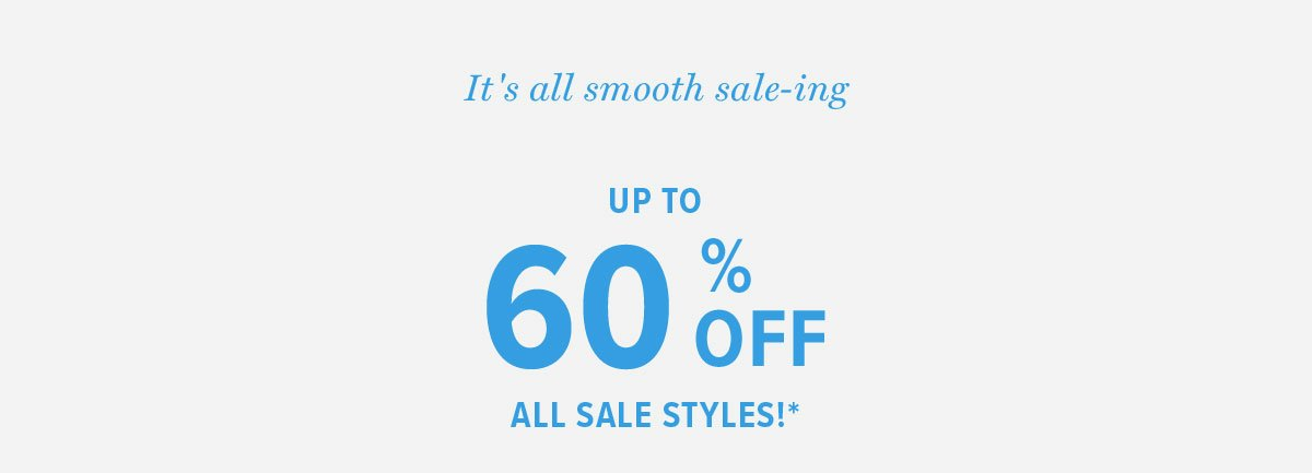 60% Off All Sale Styles*