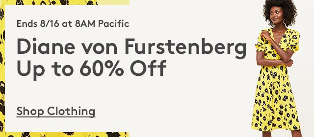 Ends 8/16 at 8AM Pacific | Diane von Furstenberg Up to 60% Off | Shop Clothing