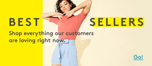 Best Sellers | Shop everything our custommers are loving right now. | Go!