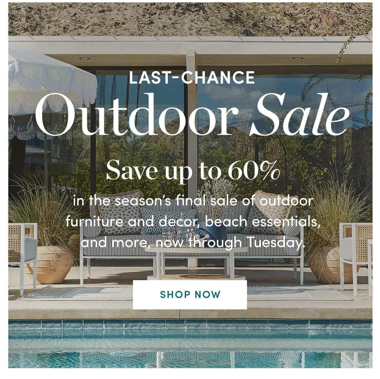 Last-Chance Outdoor Sale | Save up to 60% | SHOP NOW >
