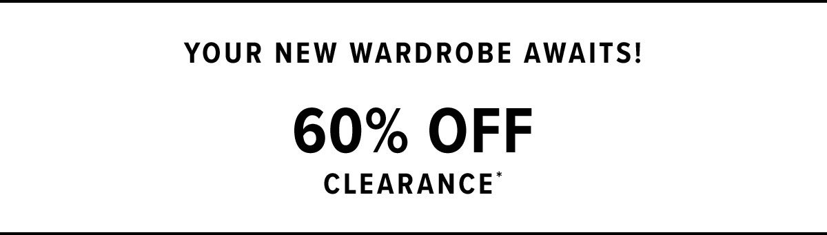 60% Off Clearance*