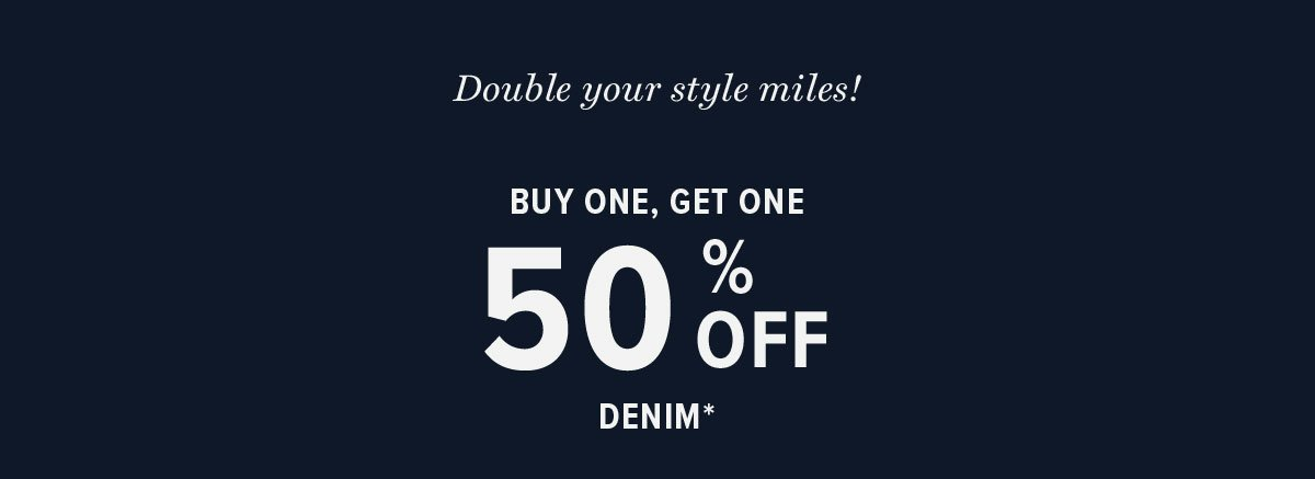 BOGO 50% Off Denim*