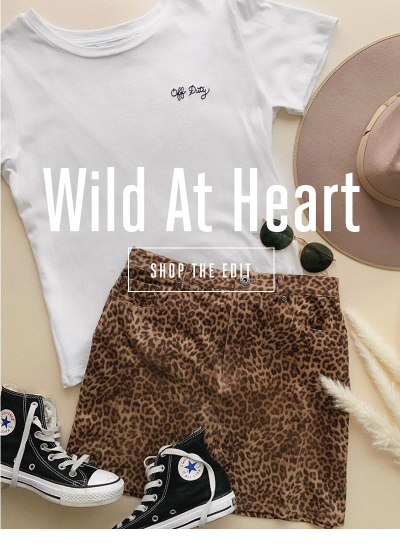 Wild at heart. Shop the edit.