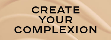 CREATE YOUR COMPLEXION