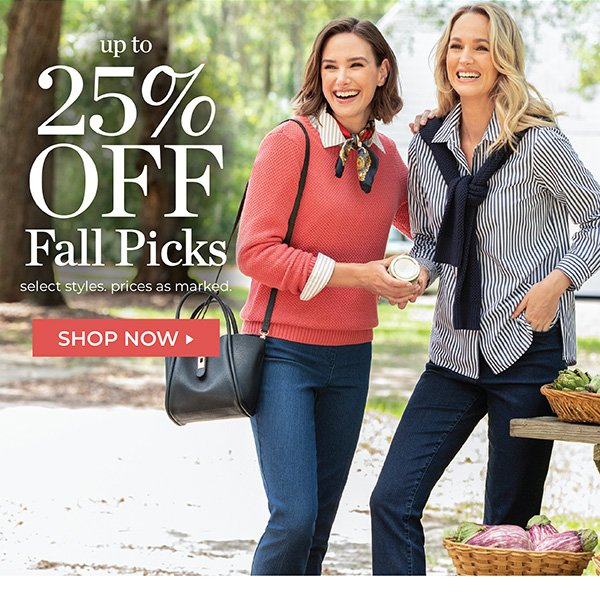 UP TO 25% OFF FALL PICKS. SELECT STYLES, PRICES AS MARKED. SHOP NOW.