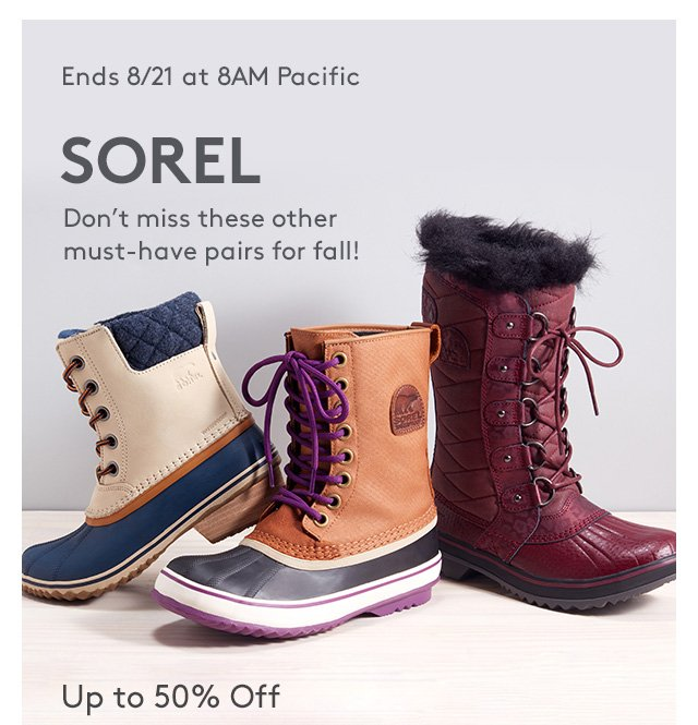 Ends 8/21 at 8AM Pacific   SOREL   Don't miss these other must-have pairs for fall!   Up to 50% Off