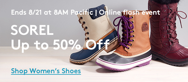 Ends 8/21 at 8AM Pacific | Online Flash Event | Sorel Up to 50% Off | Shop Women's Shoes