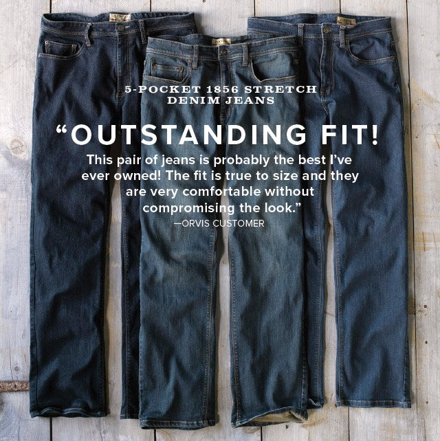 """OUTSTANDING FIT! This pair of jeans is probably the best I've ever owned! The fit is true to size and they are very comfortable without compromising the look."" —ORVIS CUSTOMER"