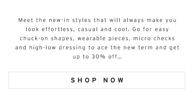 Up to 30% off your new term look