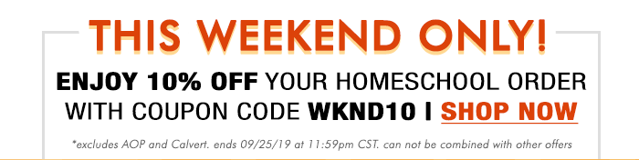 Enjoy 10% off your Homeschool order with code WKND10