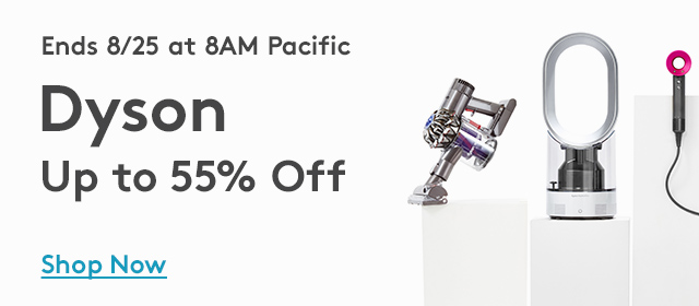 Ends 8/25 at 8AM Pacific | Dyson | Up to 55% Off | Shop Now