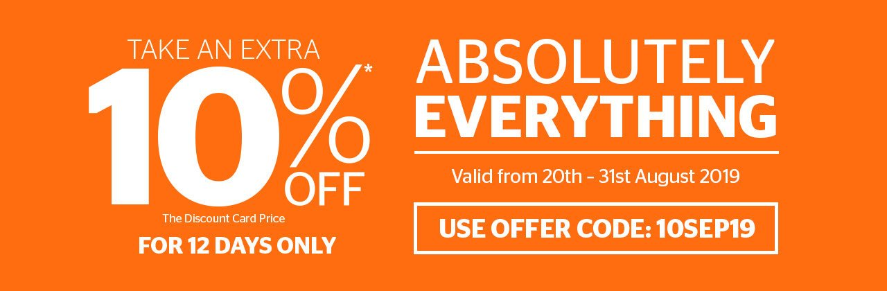 An extra 10% off absolutely everything!