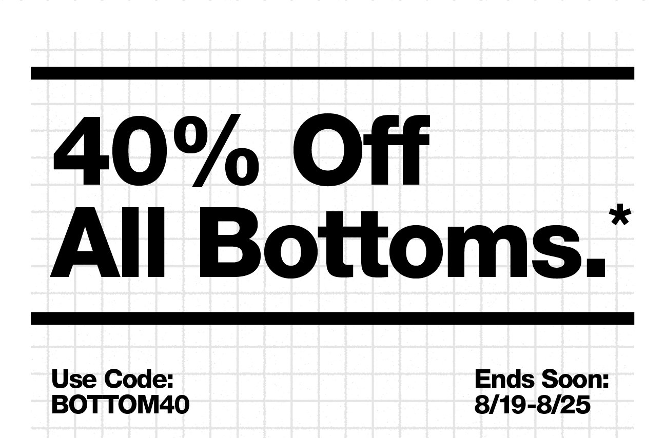 40% Off All Bottoms