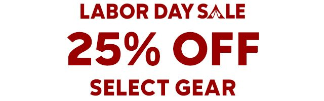 Labor Day Sale: 25% off select gear.