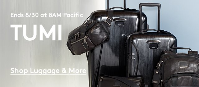 Ends 8/30 at 8AM Pacific | TUMI | Shop Luggage & More