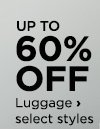 Up to 60% off Luggage, select styles