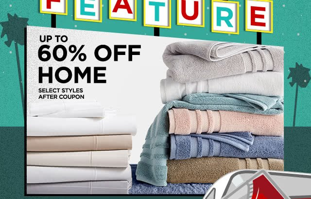 Up to 60% off home, select styles after coupon