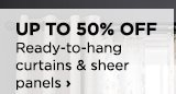 UP TO 50% OFF Ready-to-hang curtains & sheer panels