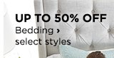 UP TO 50% OFF Bedding, select styles