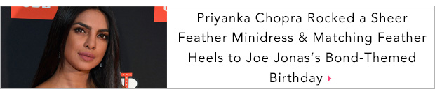 Priyanka Chopra Rocked a Sheer Feather Minidress & Matching Feather Heels to Joe Jonas's Bond-Themed Birthday