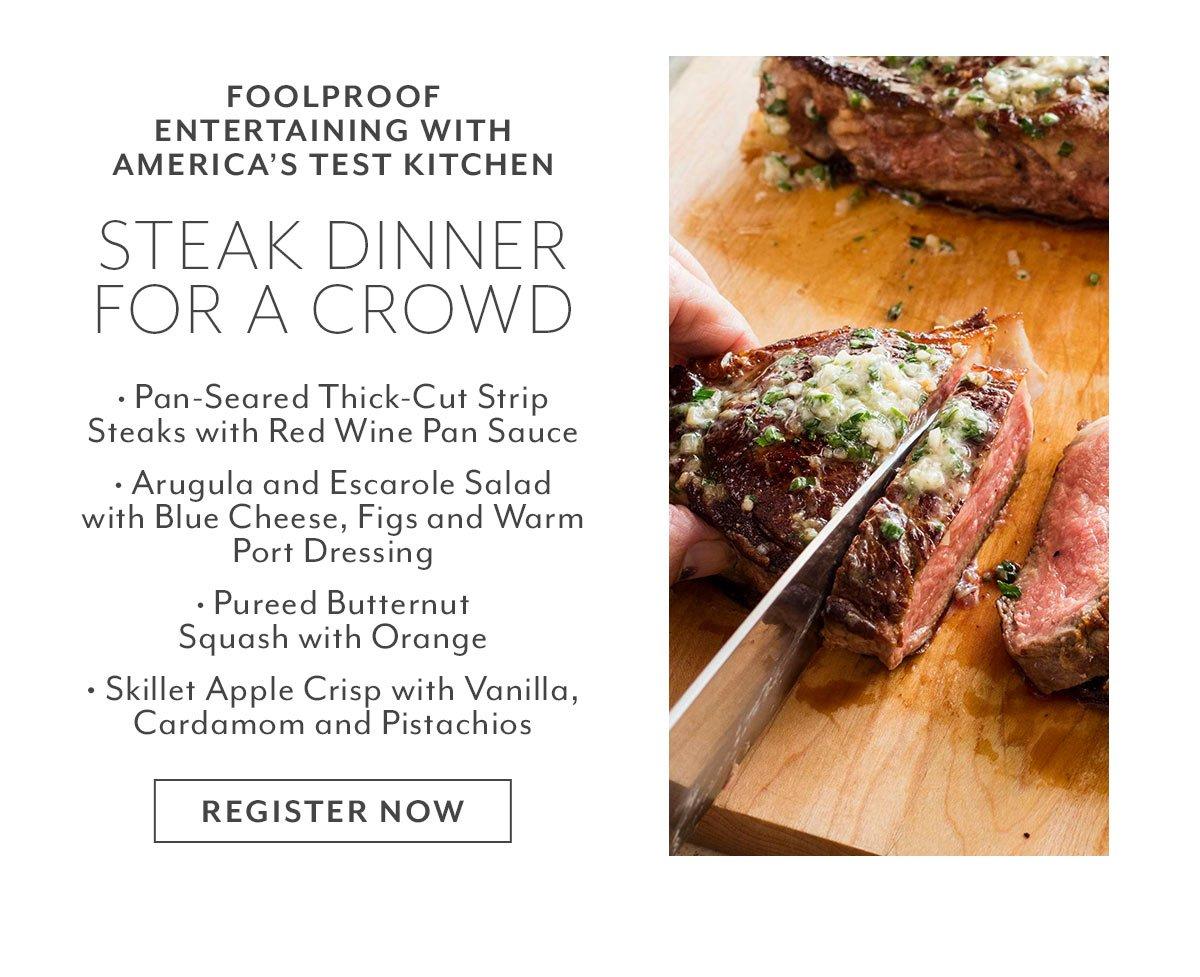 Class: Steak Dinner for a Crowd