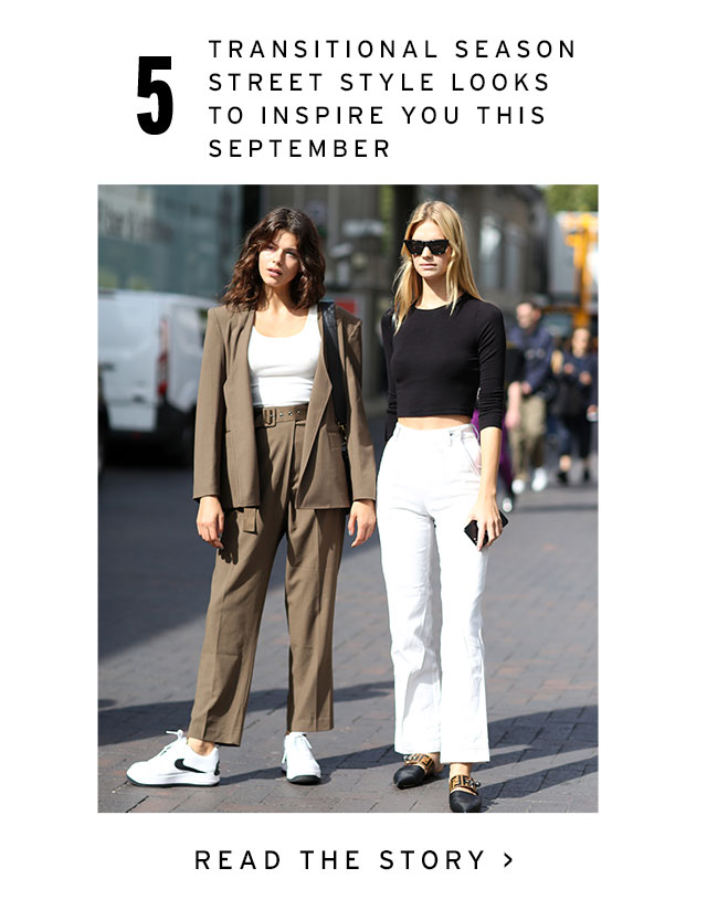 5 Transitional Season Street Style Looks To Inspire You This September - Read The Story