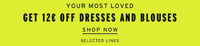 Your Most Loved Get 14€ Off Selected Dress and Blouses - Shop Now