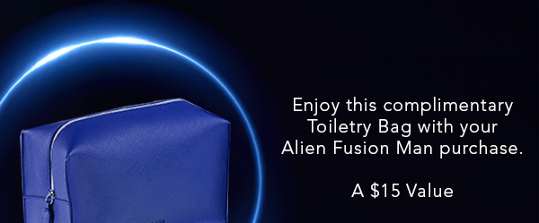Enjoy this complimentary Toiletry Bag with your Alien Fusion Man purchase.* A $15 Value