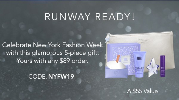 RUNWAY READY! Celebrate New York Fashion Week with this glamorous 5-piece gift. Yours with any $89 order.* CODE: NYFW19. A$55 Value