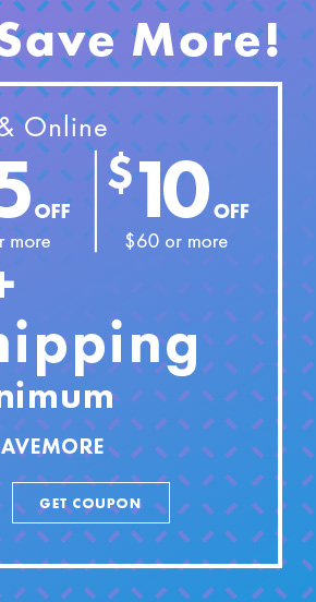 Buy More, Save More! In Store & Online. $20 off $100 or more. $15 off $80 or more. $10 off $60 or more + Free Shipping No Minimum. Code: EMSAVEMORE. Get Coupon