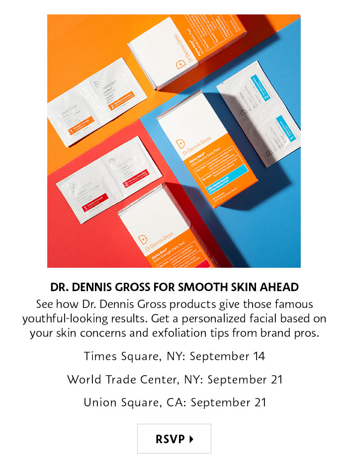 Dr. Dennis Gross for Smooth Skin Ahead