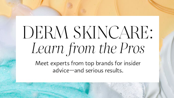 Derm Skincare: Learn from the Pros