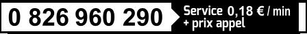 0 860 960 290 (service 0,18 euro / min + prix appel)