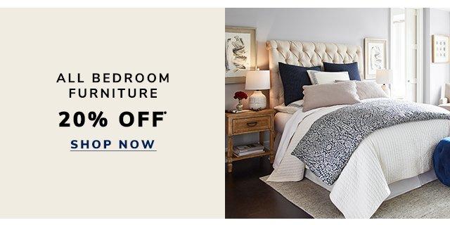 Shop twenty percent off all bedroom furniture.