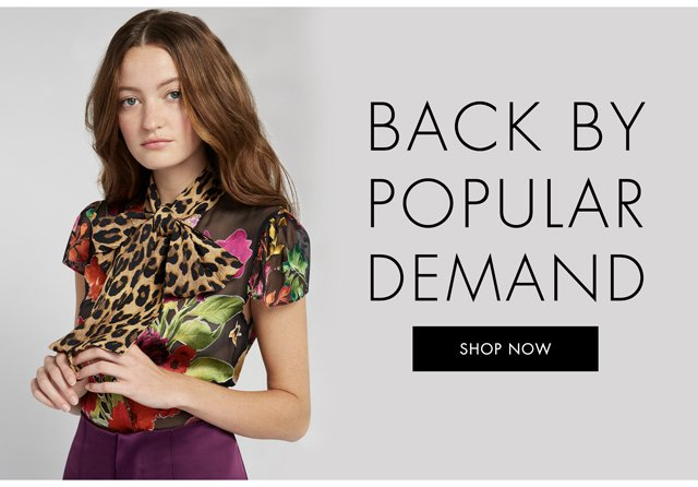 BACK BY POPULAR DEMAND - SHOP NOW.