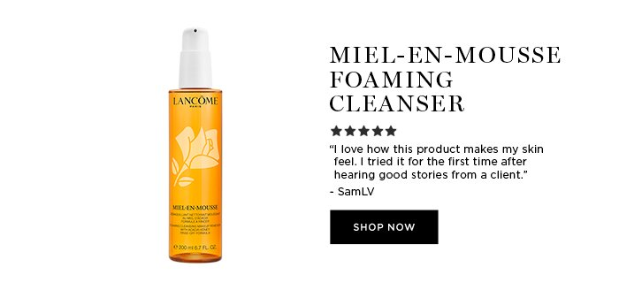 """MIEL-EN-MOUSSE FOAMING CLEANSER - """"I love how this product makes my skin feel. I tried it for the first time after hearing good stories from a client."""" - SamLV - SHOP NOW"""