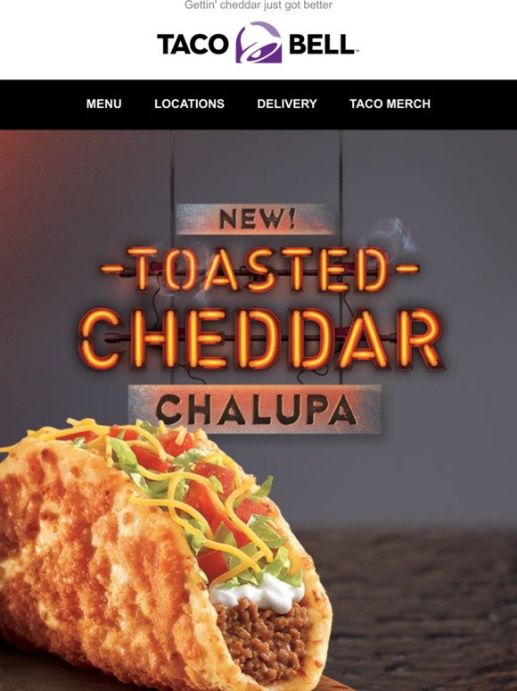 Taco Bell The Toasted Cheddar Chalupa Is Here Milled