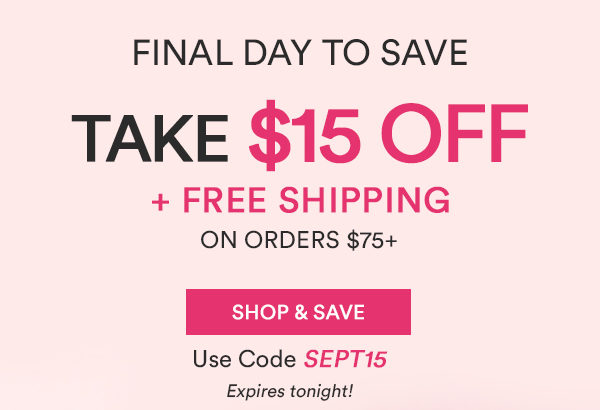 Take $15 off on Orders $75+