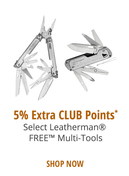 5% EXTRA CLUB POINTS - Select Leatherman FREE Multi-Tools