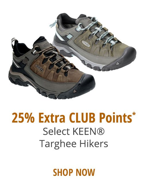 25% EXTRA CLUB POINTS - Select KEEN Targhee Hikers