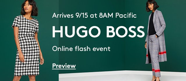 Arrives 9/15 at 8AM Pacific | HUGO BOSS | Online flash event | Preview