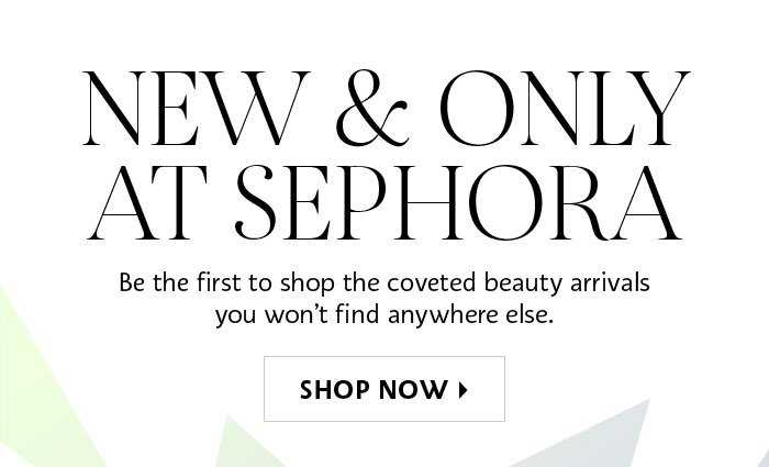 New and Only at Sephora